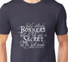 Bonkers all the best people are Unisex T-Shirt