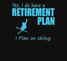 Retirement Plan On Skiing Unisex T-Shirt