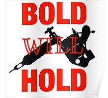 Bold Will Hold Poster