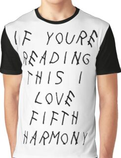 If youre reading this i love 5H (Drake) Graphic T-Shirt