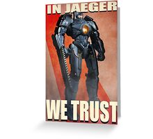 In Jaeger We Trust Poster Alt. ONE:Print Greeting Card