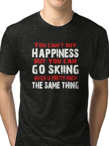 You Can't Buy Happiness But You Can Go Skiing Tri-blend T-Shirt