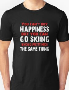 You Can't Buy Happiness But You Can Go Skiing T-Shirt