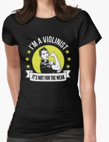 Violinist Not For The Weak Womens Fitted T-Shirt