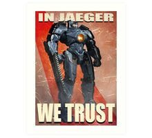 In Jaeger We Trust Poster - ONE:Print Art Print