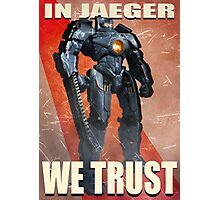 In Jaeger We Trust Poster - ONE:Print Photographic Print