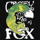 Crazy Like A Fox - Acidsplash by Zhivago