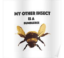 My Other Insect is a Bumblebee Poster