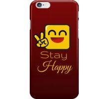 Stay Happy iPhone Case/Skin
