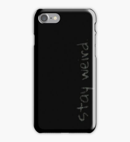 Stay Weird (Scratchy Letters) iPhone Case/Skin