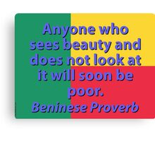 Anyone Who Sees Beauty - Beninese Proverb Canvas Print