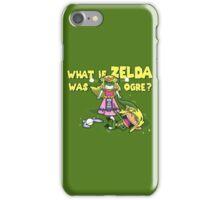 What if Zelda was Ogre? iPhone Case/Skin