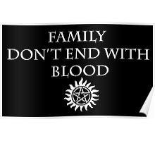 Family Don't End with blood - supernatural Poster