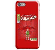 Quailman No More! iPhone Case/Skin