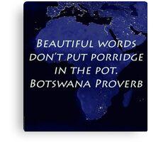 Beautiful Words - Botswana Proverb Canvas Print