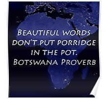 Beautiful Words - Botswana Proverb Poster