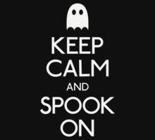 Keep calm and spook on ghost by Fuchs-und-Spatz