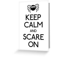 Keep calm and scare on spider Greeting Card