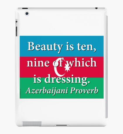 Beauty Is Ten - Azerbaijani Proverb iPad Case/Skin