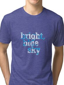 Bright, blue sky Tri-blend T-Shirt