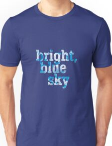 Bright, blue sky Unisex T-Shirt