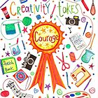 Creativity takes Courage by Suzanne  Cotton