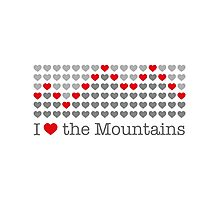 I love the mountains V.1.1 Photographic Print