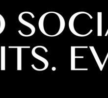 NO SOCIAL VISIT. EVER. Logo  Sticker