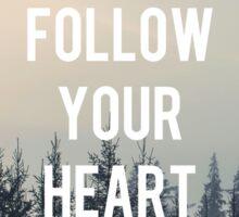 Follow your heart Motivation Cut Sticker