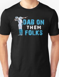 Dab On Them - Cam Newton T-Shirt