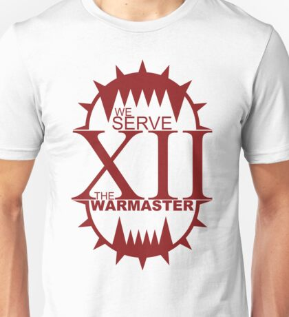 We Serve The Warmaster Unisex T-Shirt