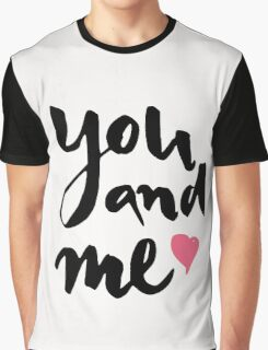 You and Me Graphic T-Shirt
