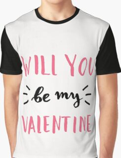 Will You Be My Valentine Graphic T-Shirt