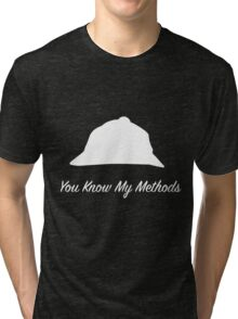 "Sherlock Holmes ""You Know My Methods"" (White) Tri-blend T-Shirt"
