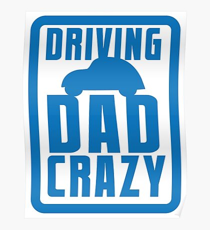 DRIVING DAD CRAZY Poster