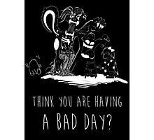 Bad Day Photographic Print