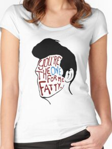 You're The One For Me Fatty... Women's Fitted Scoop T-Shirt