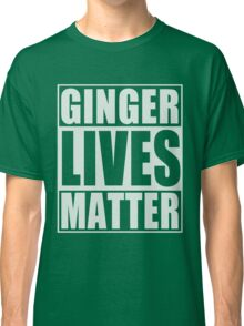 Ginger Lives Matter Classic T-Shirt