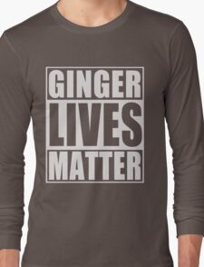 Ginger Lives Matter Long Sleeve T-Shirt