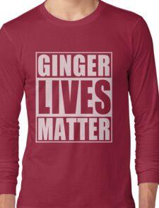 Ginger Lives Matter Long Sleeve T-Shirt