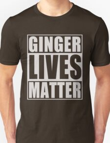 Ginger Lives Matter Unisex T-Shirt