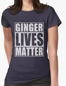 Ginger Lives Matter Womens Fitted T-Shirt