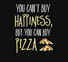 You can't buy happiness, but pizza Unisex T-Shirt