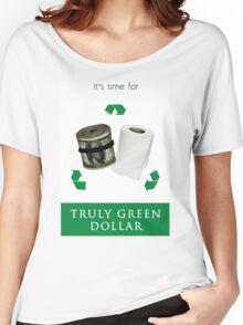 Truly Green Dollar Women's Relaxed Fit T-Shirt