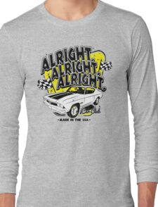 Alright, Alright, Alright Long Sleeve T-Shirt