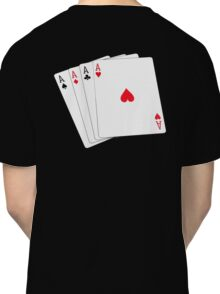 ACE, Aces High, Four Aces, Gamble, win, Poker, Playing cards, winning hand, on black Classic T-Shirt