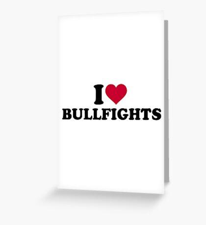 I love bullfights Greeting Card