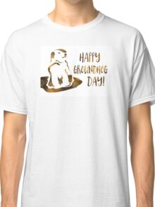 happy groundhog day Classic T-Shirt