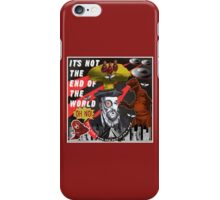IT'S NOT THE END OF THE WORLD iPhone Case/Skin