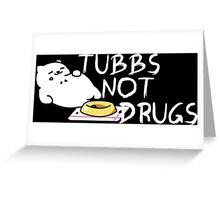 Tubbs Not Drugs - Neko Atsume (White) Greeting Card